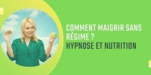 Comment maigrir sans refime avec l'hypnose et la nutrition